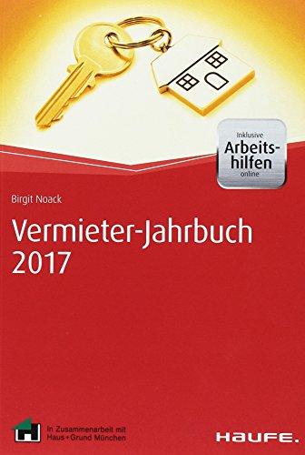 Vermieter-Jahrbuch 2017 - inkl. Arbeitshilfen online: Mit praktischem Kalender (Haufe Fachbuch)