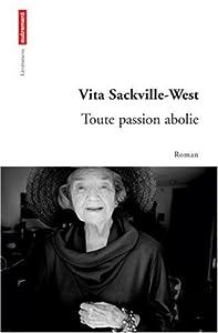 vignette de 'Toute passion abolie (Vita Sackville-West)'