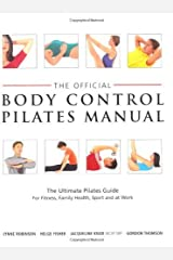 By Lynne Robinson - Official Body Control Pilates Manual: The Ultimate Guide to the Pilates Method - For Fitness, Health, Sport and at Work (New Ed) Paperback