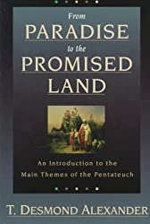 From Paradise to the Promised Land: An Introduction to the Main Themes of the Pentateuch