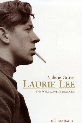 Laurie Lee: The Well-loved Stranger