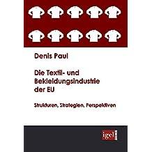 3e2563ae2d Die Textil- und Bekleidungsindustrie der EU: Strukturen, Strategien,  Perspektiven
