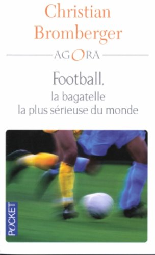 FOOT BAGAT PLUS SERIEUSE MONDE par CHRISTIAN BROMBERGER