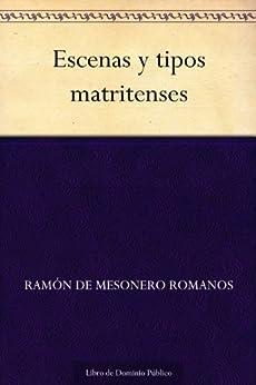 Escenas y tipos matritenses de [de Mesonero Romanos, Ramón]