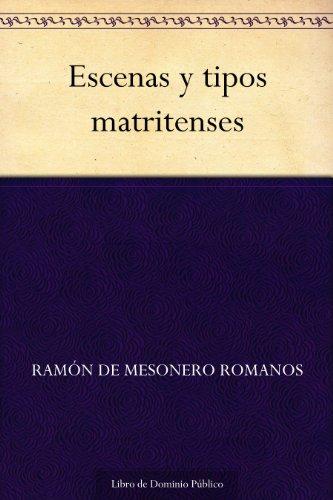 Escenas y tipos matritenses por Ramón de Mesonero Romanos