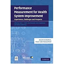 [(Performance Measurement for Health System Improvement: Experiences, Challenges and Prospects)] [ Edited by Peter C. Smith, Edited by Elias Mossialos, Edited by Sheila Leatherman, Edited by Irene Papanicolas ] [July, 2014]