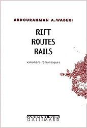 Rift, routes, rails