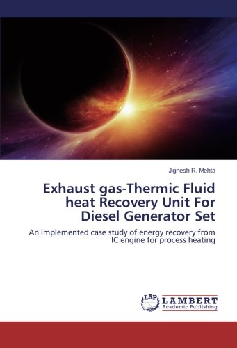 Exhaust gas-Thermic Fluid heat Recovery Unit For Diesel Generator Set: An implemented case study of energy recovery from IC engine for process heating -