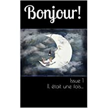 Bonjour! The Magazine for French language learners: Issue 1 Il était une fois… (English Edition)