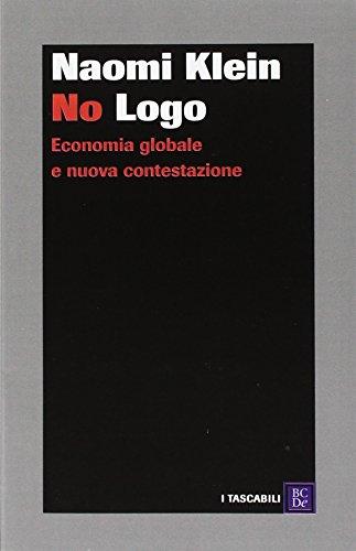 No Logo. Economia globale e nuova contestazione