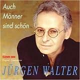 Songtexte von Jürgen Walter - Auch Männer sind schön