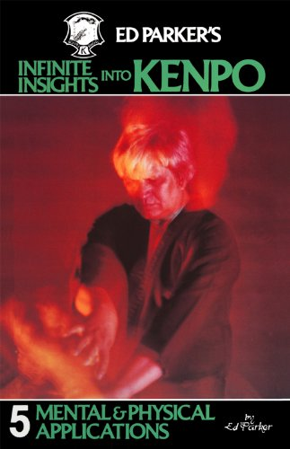 Ed Parker's Infinite Insights Into Kenpo: Mental & Physical Applications (English Edition) por Ed Parker