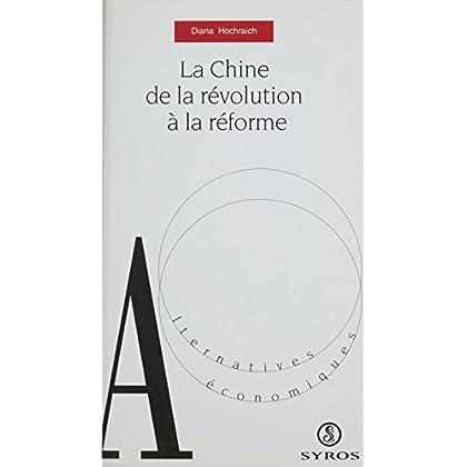 La Chine : de la révolution à la réforme (Alternatives économiques)
