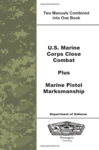 U.S. Marine Corps Close Combat Plus Marine Pistol Marksmanship by Department of Defense (2010-10-05) -
