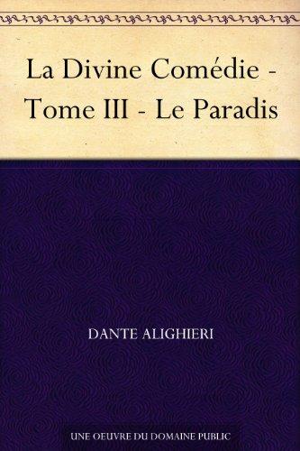 La Divine Comdie - Tome III - Le Paradis