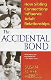 The Accidental Bond