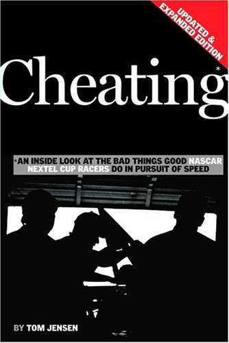 cheating-an-inside-look-at-the-bad-things-good-nascar-nextel-cup-racers-do-in-pursuit-of-speed