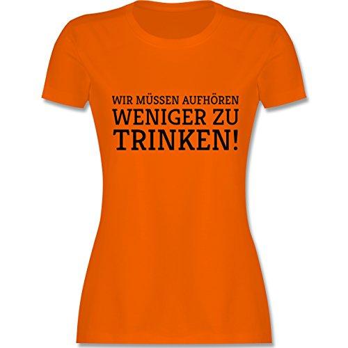 Statement Shirts - Wir müssen aufhören weniger zu trinken! - tailliertes Premium T-Shirt mit Rundhalsausschnitt für Damen Orange