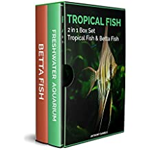 Tropical Fish: 2 Manuscripts In One Book—Freshwater Aquariums & Betta Fish (English Edition)