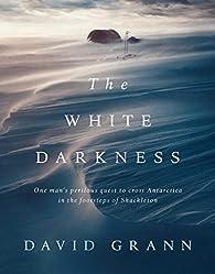 The White Darkness par David Grann