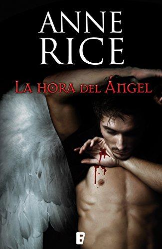 La hora del Ángel (Crónicas Angélicas 1) eBook: Rice, Anne: Amazon ...
