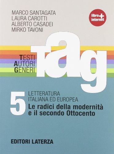 TAG. Testi autori generi. Con materiali per il docente. Con espansione online. Per le Scuole superiori: 5