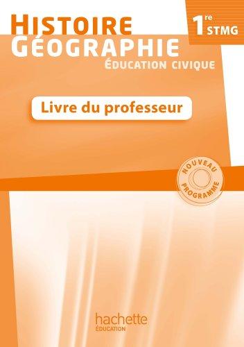 Histoire - Géographie 1re STMG - Livre professeur - Ed. 2012 par Alain Prost, Claire Fredj, Sylvain Venayre, Gérard Chatelet