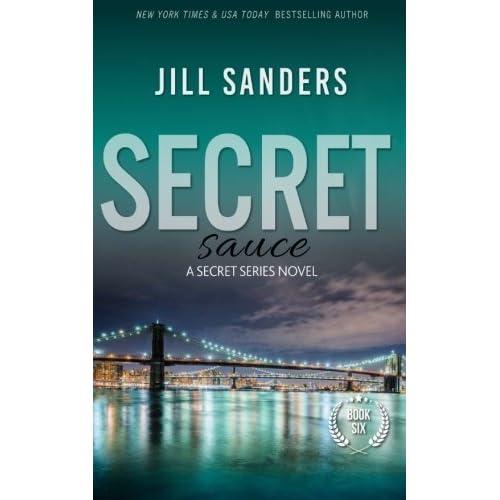 Secret Sauce (Secret Series) (Volume 6) by Jill Sanders (2014-07-20)
