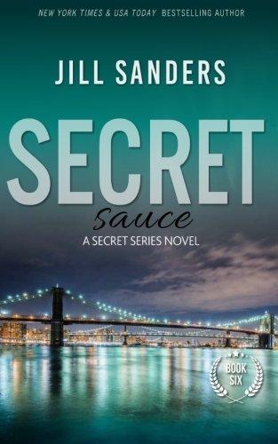 Secret Sauce (Secret Series) (Volume 6) by Jill Sanders (2014-07-20) par Jill Sanders