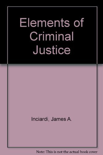 Elements of Criminal Justice by James A. Inciardi (1999-11-05)