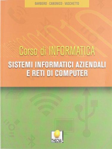 Sistemi informatici aziendali e reti di computer. Per gli Ist. tecnici. Con espansione online
