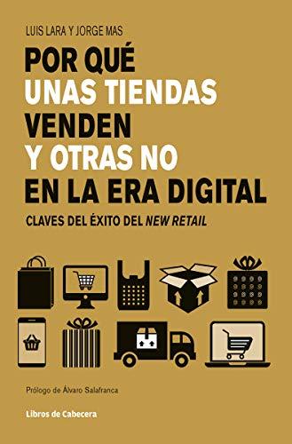Por qué unas tiendas venden y otras no en la era digital: Claves del éxito del New Retail (Temáticos sectoriales)