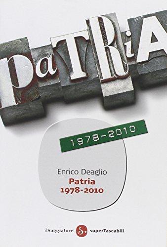 Patria 1978-2010 (Saggi. Tascabili) por Enrico Deaglio