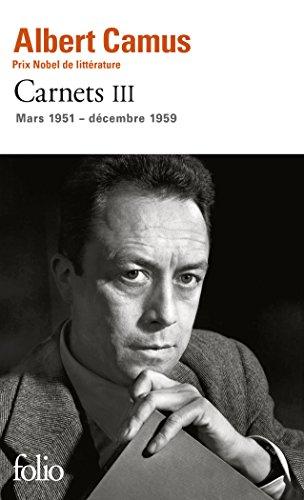 Carnets (Tome 3-Mars 1951 - décembre 1959) (Folio) por Albert Camus