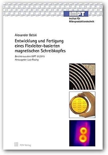 Entwicklung und Fertigung eines Flexleiter-basierten magnetischen Schreibkopfes (Berichte aus dem IMPT)