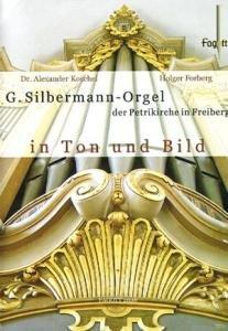 G. Silbermann-Orgel (1735) der Petrikirche in Freiberg