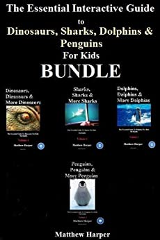 The Essential Interactive Guide To Dinosaurs, Sharks, Dolphins & Penguins for Kids Bundle (English Edition) von [Harper, Matthew]