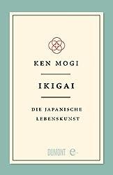 Ikigai: Die japanische Lebenskunst (German Edition)