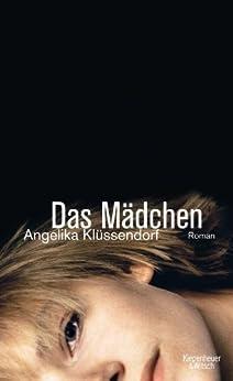 Das Mädchen: Roman von [Klüssendorf, Angelika]