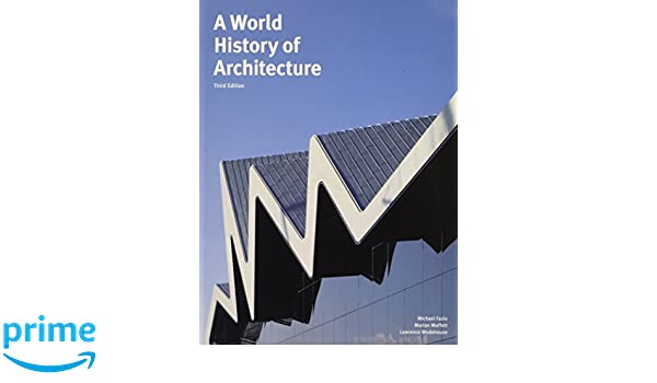 Buy a world history of architecture book online at low prices in buy a world history of architecture book online at low prices in india a world history of architecture reviews ratings amazon fandeluxe Image collections
