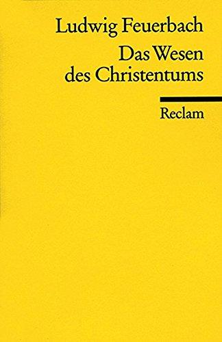 Das Wesen des Christentums (Reclams Universal-Bibliothek)