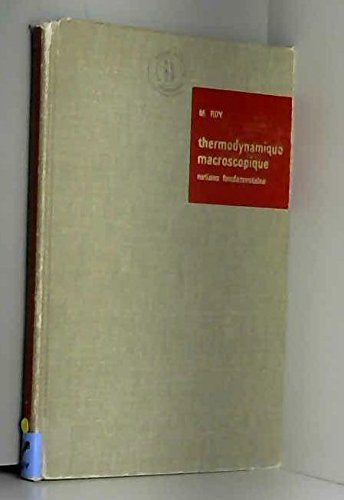 Thermodynamique macroscopique - Notions fondamentales par M. Roy