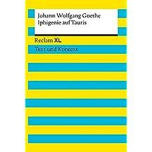 Iphigenie auf Tauris: Reclam XL – Text und Kontext