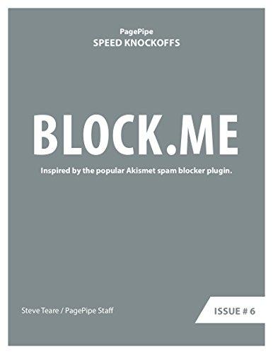 BLOCK.ME: Speed Clone: Inspired by the popular Akismet spam blocker plugin. (Plugin Speed Clones Book Book 6) (English Edition)
