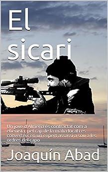 Joaquín Abad - El sicari: Un jove d'Almeria és contractat com a ebenista, pel cap de la màfia local i es converteix en un expert assassí a sou a les ordres del capo