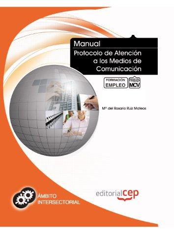 Manual Protocolo de Atención a los Medios de Comunicación. Formación para el Empleo (Colección 1407) por María del Rosario Ruiz Mateos