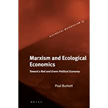 Marxism and Ecological Economics: Toward a Red and Green Political Economy (Historical Materialism Books (Haymarket Books))