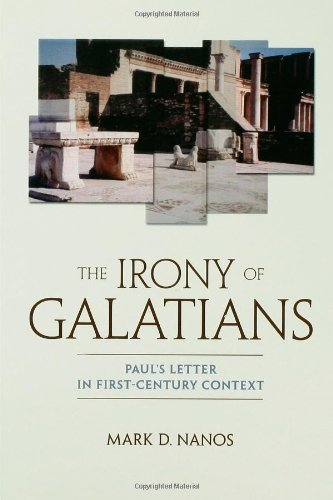 The Irony of Galatians: Paul's Letter in First-Century Context / Mark D. Nanos.