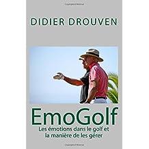 EmoGolf: Les émotions dans le golf et la manière de les gérer