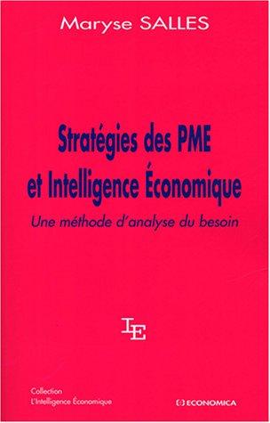 Stratégies des PME et intelligence économique : Une méthode d'analyse du besoin par Maryse Salles